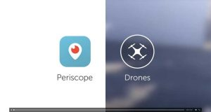 Twitter Periscope Drone Video Broadcast Live
