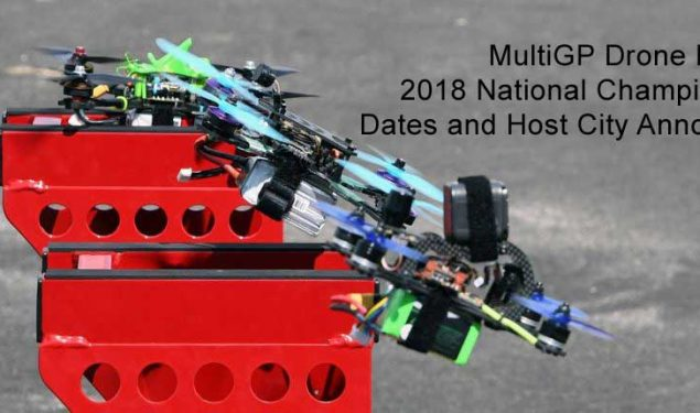MultiGP Drone Racing 2018 National Championship Dates Host City Announced